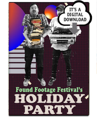 Found Footage Festival Holiday Party - Digital Download