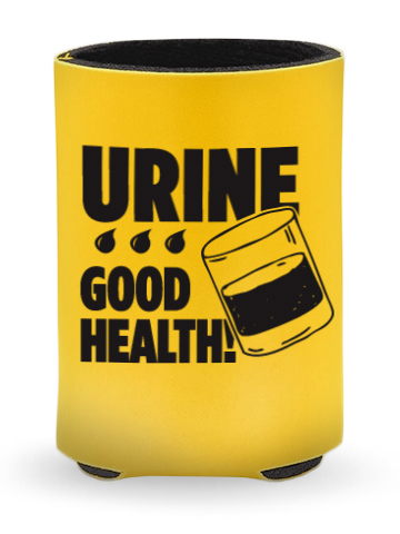 Urine...Good Health Koozie