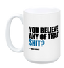 Jack Rebney's Believe That Shit? Mug