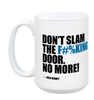 Jack Rebney's Don't Slam The Door Mug