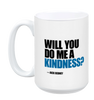 Jack Rebney's Do Me A Kindness Mug