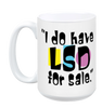 I Do Have LSD For Sale Mug