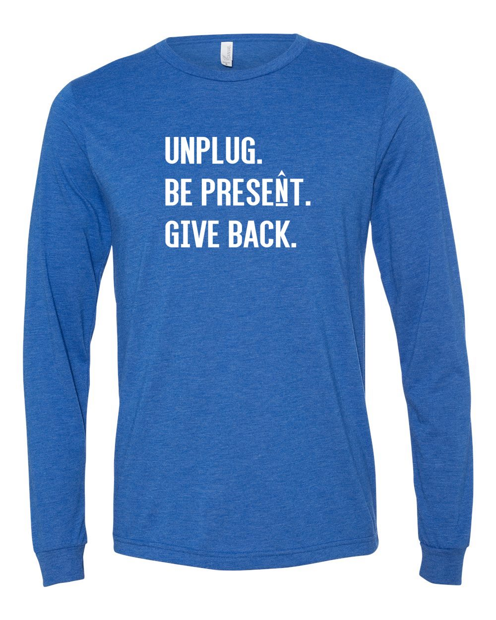 UNPLUG. BE PRESENT. GIVE BACK. Premium Long Sleeve T-Shirt