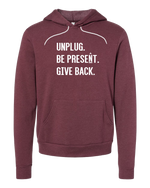 UNPLUG. BE PRESENT. GIVE BACK. Premium Super Soft Sweatshirt