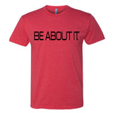 Be About It T Shirt
