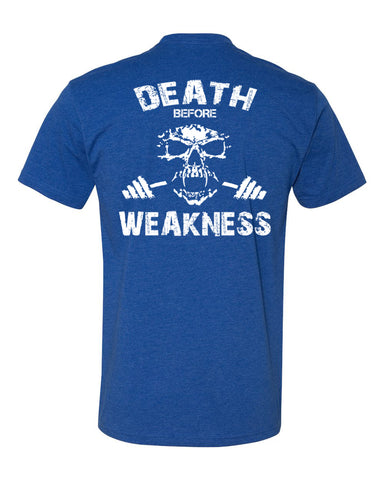Death Before Weakness T Shirt