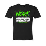 Work Harder T Shirt