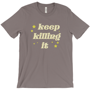 Keep Killing It Short Sleeve Tee