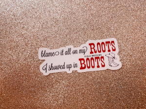 """I showed up in boots"" Sticker"