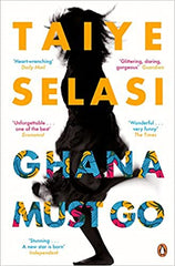 Book cover for Ghana Must Go by Taiye Selasi