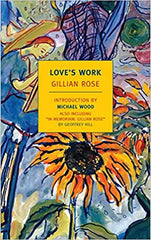 Book cover for Love's Work by Gillian Rose