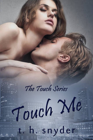 Touch Me  (Touch Series #1)