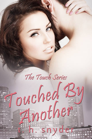 Touched By Another (Touch Series #3)