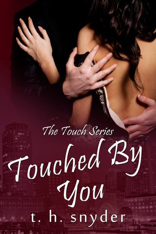 Touched By You (Touch Series #2)