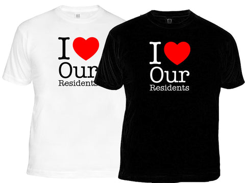 I Love Our Residents T-Shirts