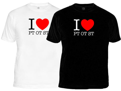 I Love PT OT ST T-Shirts