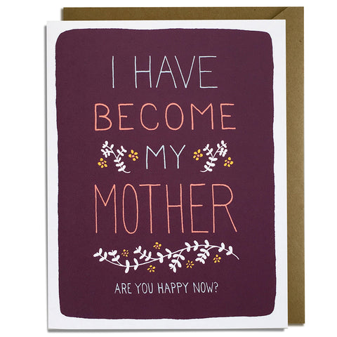 Become My Mother - Mother's Day Card