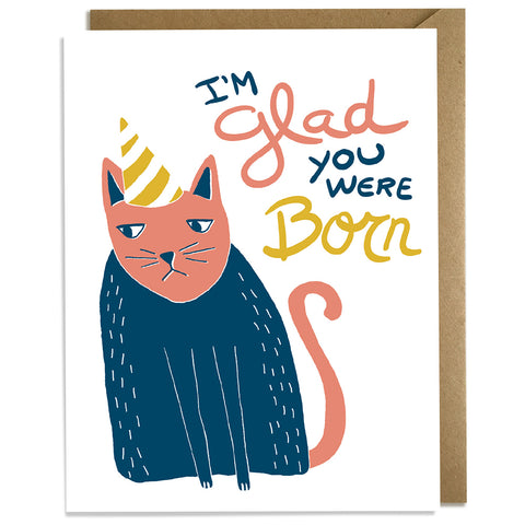 Glad You Were Born Cat - Birthday Card