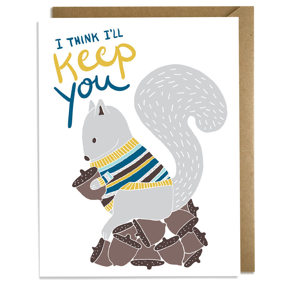 I'll Keep You Squirrel - Love Card