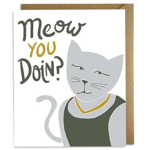 Meow You Doin - Friendship Card