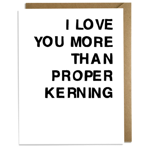 Proper Kerning - Love Card