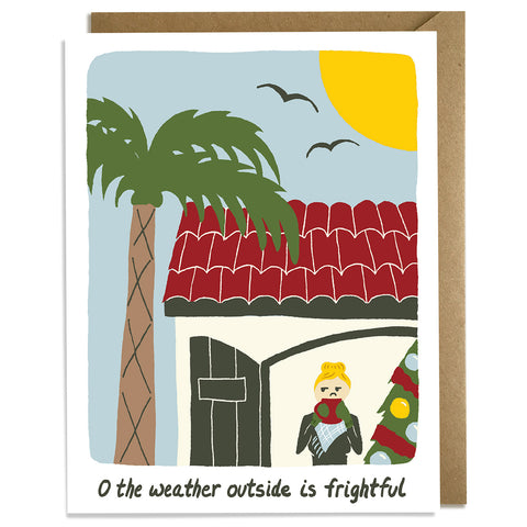 Weather Outside is Frightful - Christmas Card