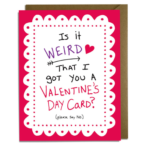 Funny Valentine's Day Card - Weird
