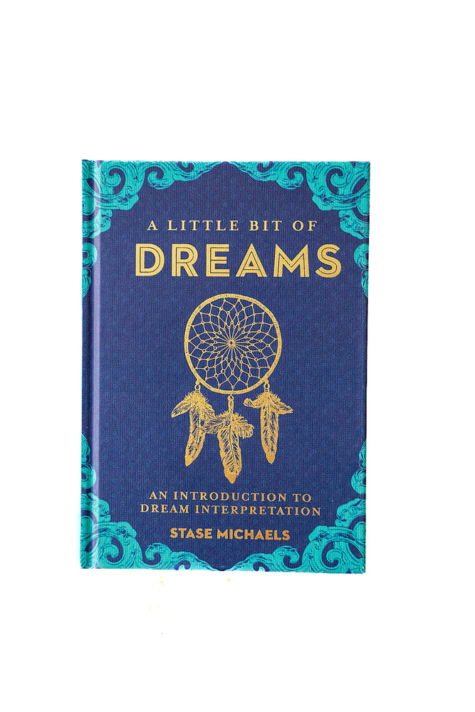 A Little Bit of Dreams: An Introduction to Dream Interpretation by Stase Michaels