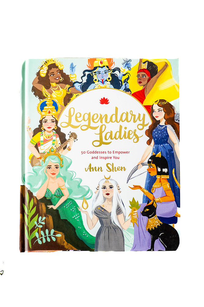 Legendary Ladies: 50 Goddesses to Empower and Inspire You by Ann Shen - Selene Stone