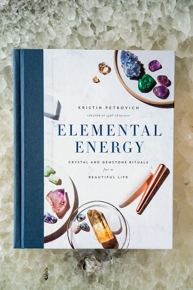 Elemental Energy: Crystals and Gemstone Rituals for a Beautiful Life