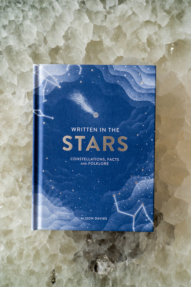 Written in the Stars: Constellations, Facts and Folklore by: Alison Davies - Selene Stone
