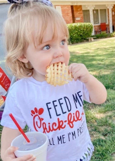 Chick-fil-A feed me and tell me I'm pretty kids Tee
