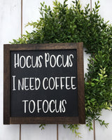 Hocus Pocus I need coffee to focus