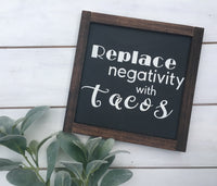 Replace negativity with tacos