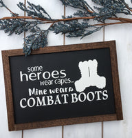 Some heroes wear capes, mine wears combat boots