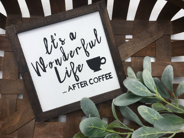It's a wonderful life...after coffee