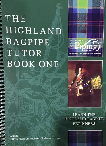 The Highland Bagpipe Tutor Book One