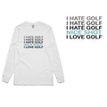Golf Gods - I HATE GOLF Long Sleeve T-Shirt