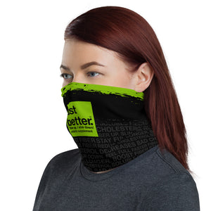 just better Face Mask / Neck Gaiter