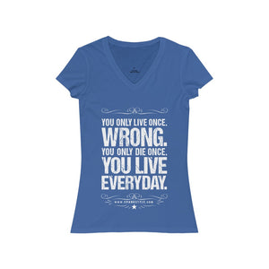 "Women's ""You Live Everyday"" Short Sleeve V-Neck Tee"
