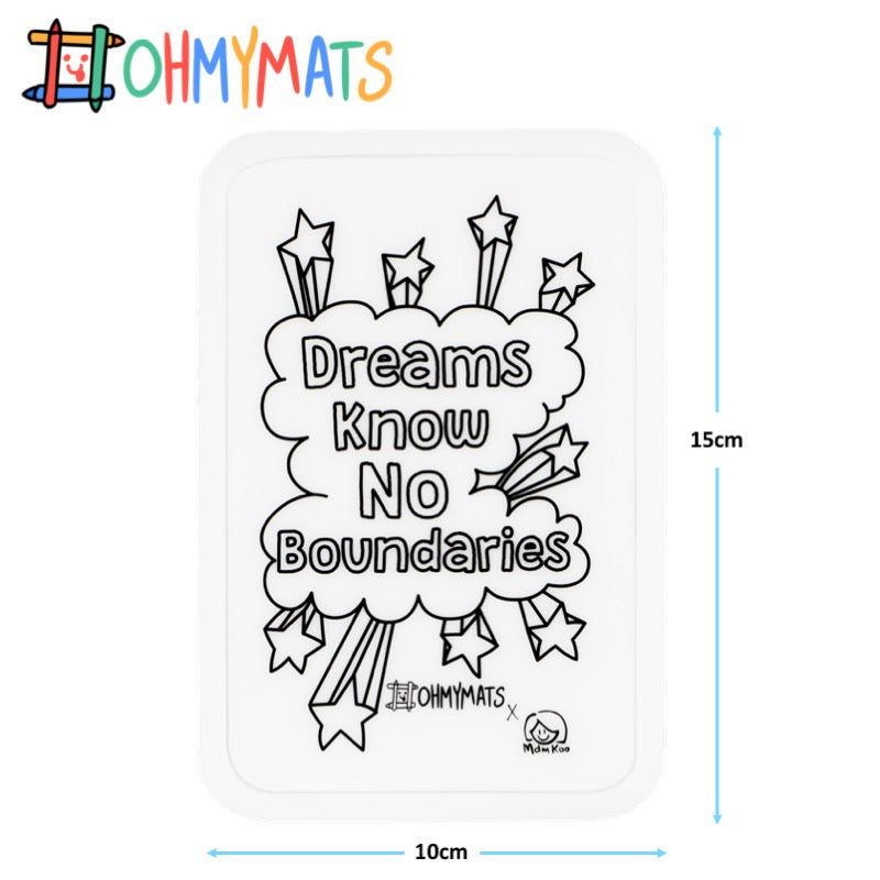 #ohmyminimats - Inspirational: Dreams Know No Boundaries - Reusable Mini Colouring Mats