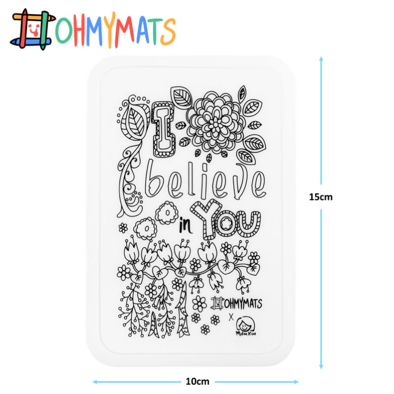 #ohmyminimats - Inspirational: I Believe in You - Reusable Mini Colouring Mats