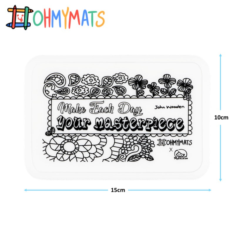#ohmyminimats - Inspirational: Make Each Day Your Masterpiece - Reusable Mini Colouring Mats