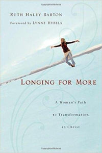 Longing For More: A Woman's Path to Transformation in Christ