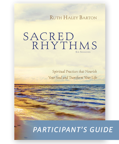 Sacred Rhythms Curriculum: Participant's Guide
