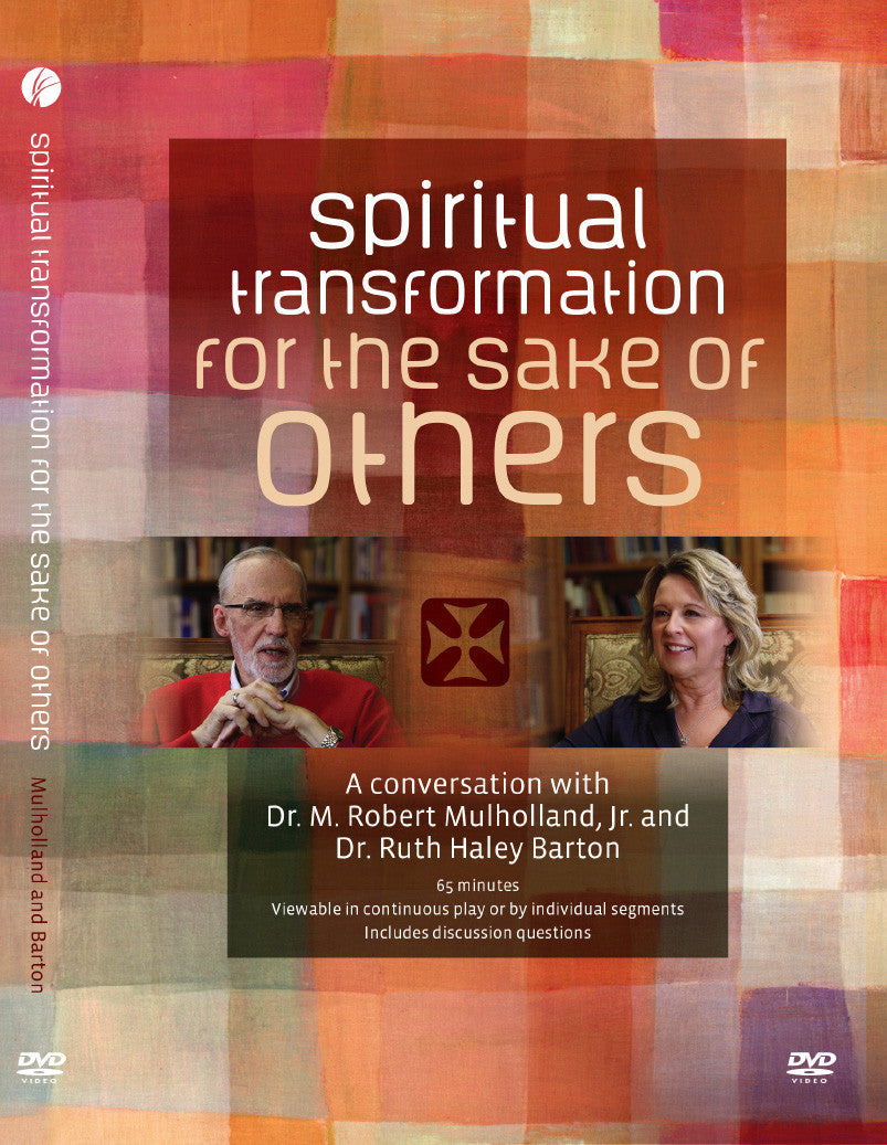 Spiritual Transformation for the Sake of Others with Robert Mulholland and Ruth Haley Barton: DVD