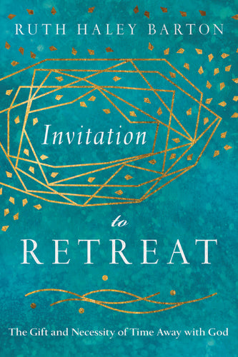 Invitation to Retreat: The Gift and Necessity of Time Away with God