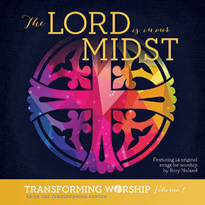 Transforming Worship Volume 1: The Lord is in Our Midst CD