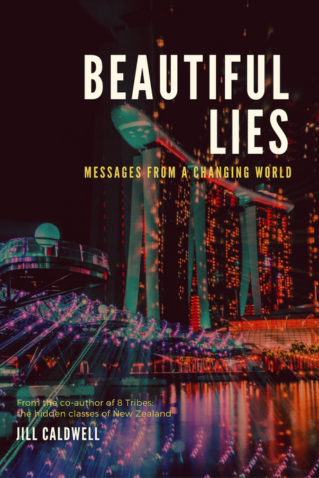 Beautiful Lies : Messages from a Changing World