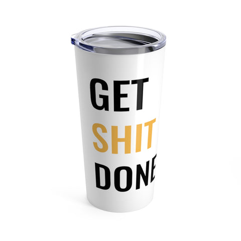 Get It Done | 20oz Tumbler | Stainless Steel Hot/Cold Tumbler